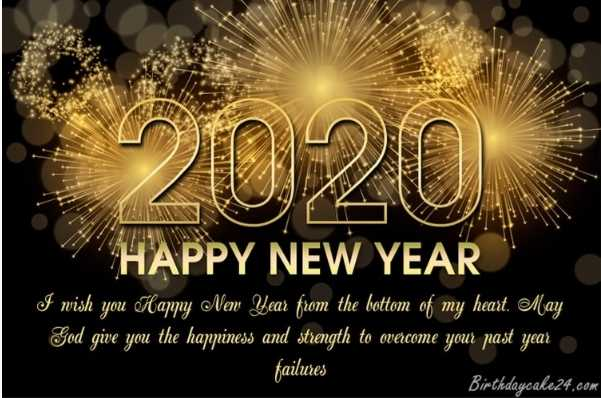 🎉 Happy New Year 2020 😍 - HAPPY NEW YEAR I wish you Happy New Year from the bottom of my heart . May God give you the happiness and strength to overcome your past year failures Birthdaycake24 . com - ShareChat