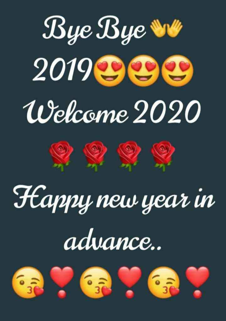 🎉 Happy New Year 2020 😍 - Bye Bye 201999 Welcome 2020 Happy new year in advance . . - ShareChat