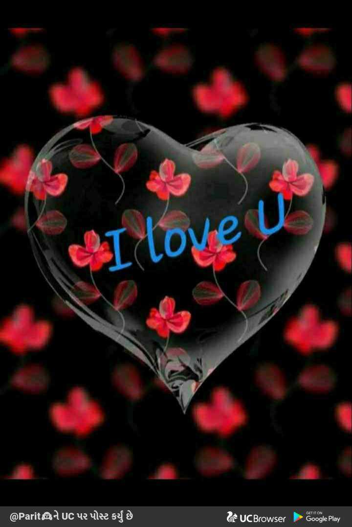 🌹 I Love You - I love @ Paritીને UC પર પોસ્ટ કર્યું છે UC Browser Google Play - ShareChat
