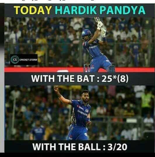 IPL સમાચાર - TODAY HARDIK PANDYA CS CRICKET STORM WITH THE BAT : 25 * ( 8 ) WITH THE BALL : 3 / 20 - ShareChat
