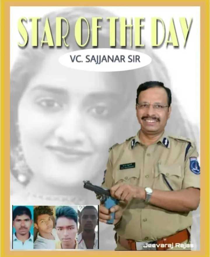 🔥 Justice for Priyanka Reddy - STAR OFTHE DAY VC . SAJJANAR SIR Jeevaraj Rajas - ShareChat