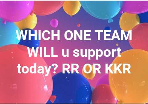 KKR vs RR - WHICH ONE TEAM WILL u support today ? RR OR KKR - ShareChat