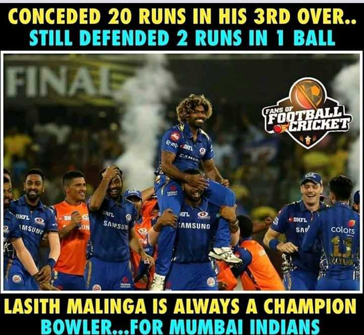 MI vs CSK - CONCEDED 20 RUNS IN HIS 3RD OVER . . STILL DEFENDED 2 RUNS IN 1 BALL FINAE FANS OF FOOTBALLL CRICKET eat WL THEL . DEL SANSUM MSUNG SAMSUNG SA colors WYMIA LASITH MALINGA IS ALWAYS A CHAMPION BOWLER . . . FOR MUMBAI INDIANS - ShareChat