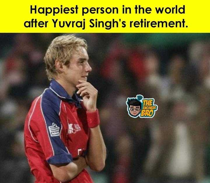 🏏 Miss You Yuvi 😧 - Happiest person in the world after Yuvraj Singh ' s retirement . THEL ENGINEER BRO ) Gel - ShareChat
