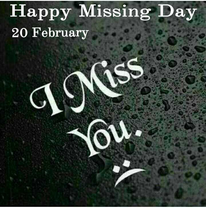 Missing ডে😥 - Happy Missing Day 20 February I Miss You . - ShareChat