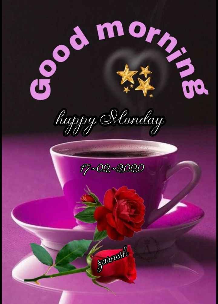 👍 Monday Motivation - odmorn ood m ning happy Monday 17 - 02 - 2020 Zarnesh - ShareChat