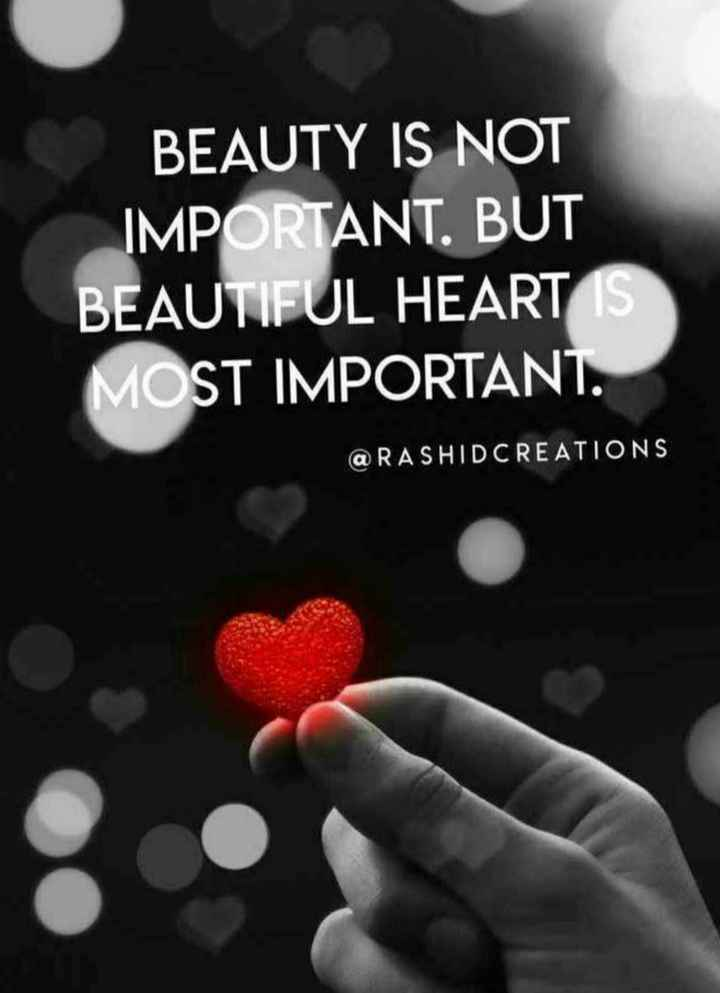 Motivation Status - BEAUTY IS NOT IMPORTANT . BUT BEAUTIFUL HEART IS MOST IMPORTANT . @ RASHIDCREATIONS - ShareChat