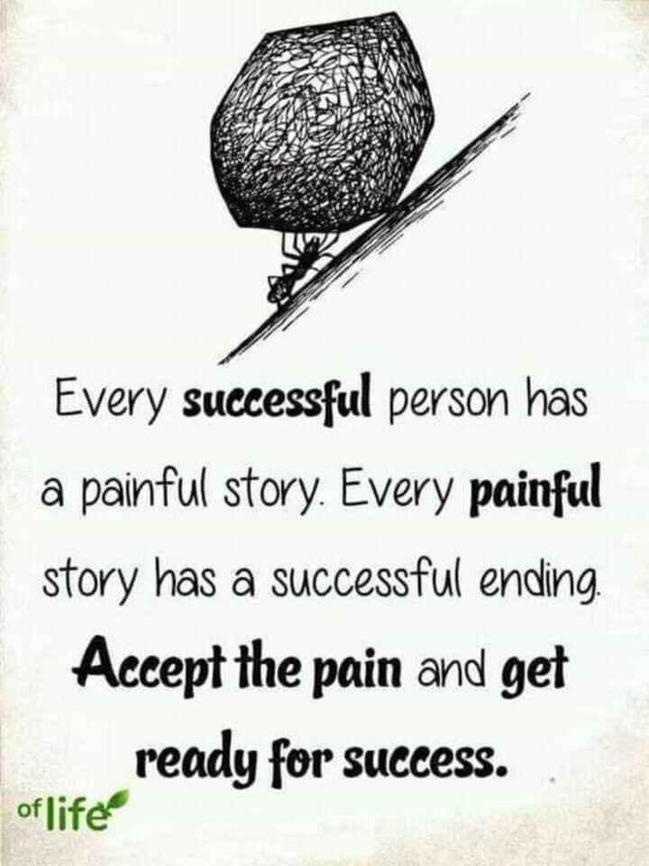 👍 Motivational Quotes✌ - Every successful person has a painful story . Every painful story has a successful ending . Accept the pain and get ready for success . of life - ShareChat