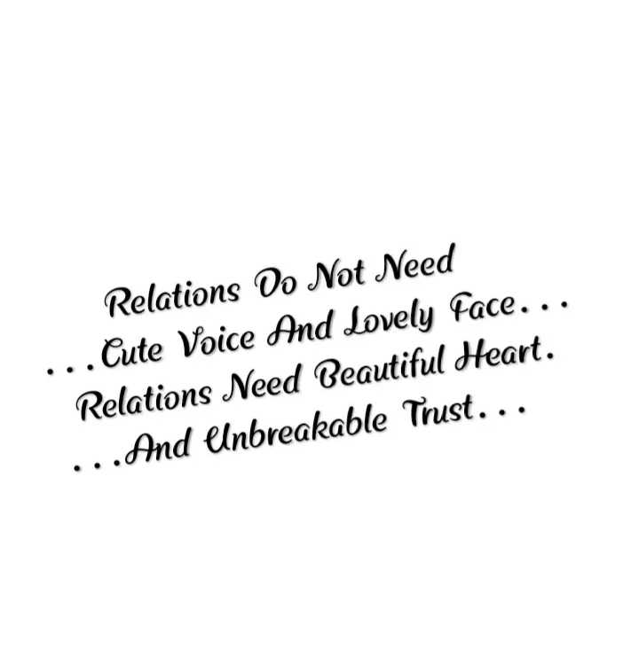 👍 Motivational Quotes✌ - Relations O . Not Need . . Cute Voice And Lovely face . . . Relations Need Beautiful Heart . . . . And elnbreakable Trust . . . - ShareChat