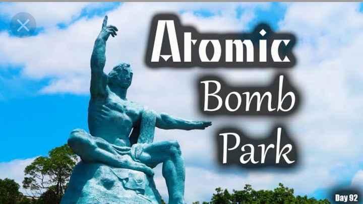 🕊Nagasaki Peace Day☮ - 6 . Atomic Bomb Park Day 92 - ShareChat