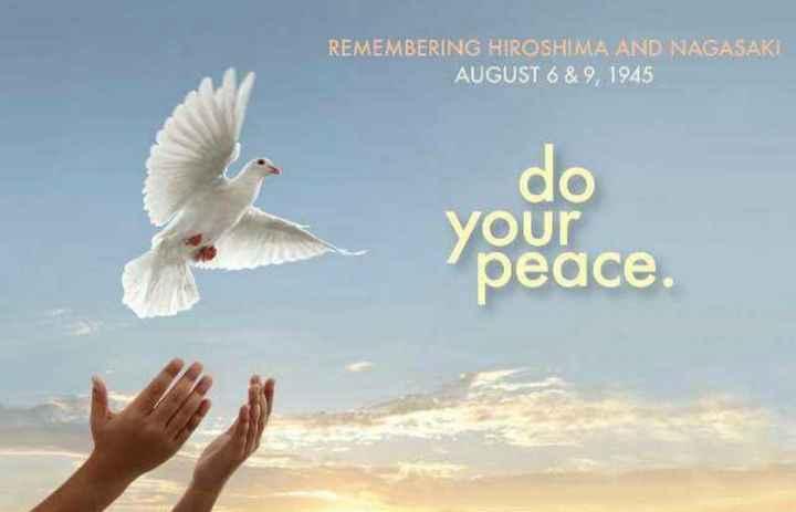 🕊Nagasaki Peace Day☮ - REMEMBERING HIROSHIMA AND NAGASAKI AUGUST 6 & 9 , 1945 do your peace - ShareChat