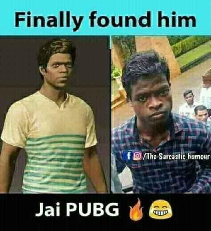 PUBG - Finally found him f / The Sarcastic humour Jai PUBG - ShareChat