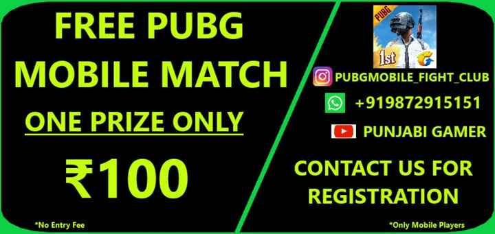 🔫 PUBG 🎮 - PUBG 1st FREE PUBG MOBILE MATCH PUBGMOBILE FIGHT CLUB + 919872915151 ONE PRIZE ONLY D PUNJABI GAMER 100 CONTACT US FOR REGISTRATION * No Entry Fee * Only Mobile Players - ShareChat