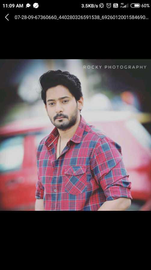 Prajwal Devaraj - 11 : 09 AM 0 3 . 5KB / s 0 0 60 % 07 - 28 - 09 - 67360660 _ 440280326591538 _ 6926012001584690 . . . ROCKY PHOTOGRAPHY - ShareChat