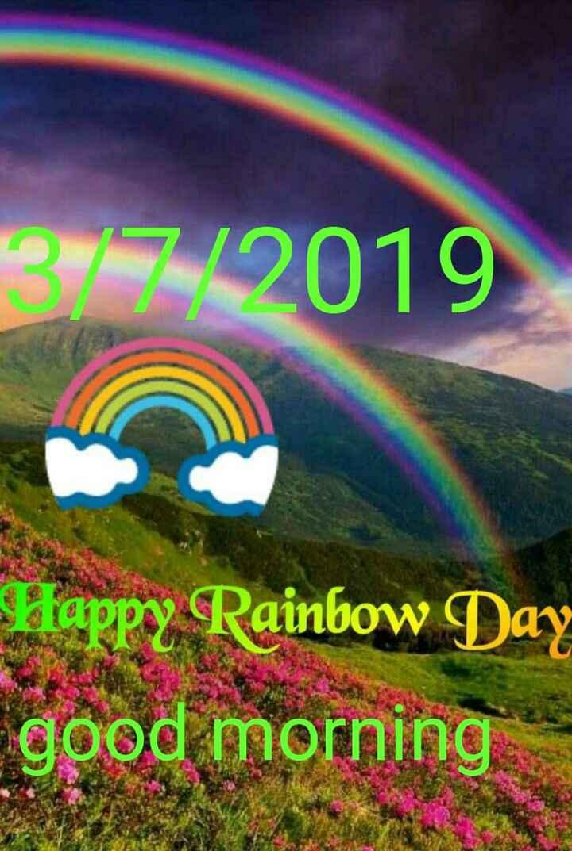 🌈Rainbow डे - 3 / 7 / 2019 Happy Rainbow Day good morning - ShareChat
