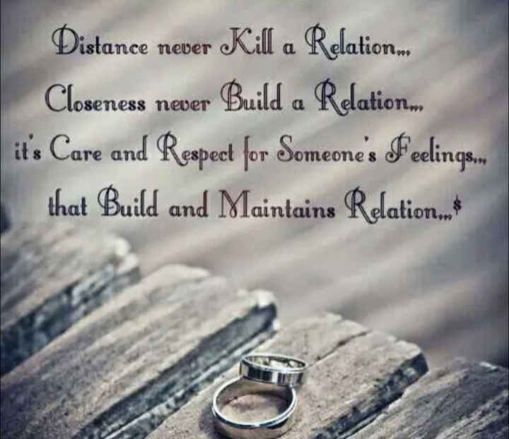 Relationship_goals😍 - Luce newer Distance never Kill a Relation . . Closeness never Build a Relation . m it ' s Care and Respect for Someone ' s Feelings that Build and Maintains Relation . - ShareChat