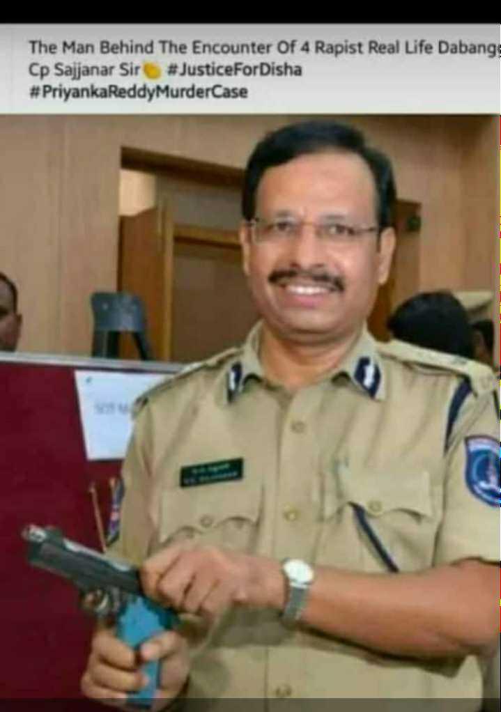 SafeWoman - The Man Behind The Encounter Of 4 Rapist Real Life Dabang Cp Sajjanar Sir # JusticeFor Disha # PriyankaReddyMurder Case - ShareChat