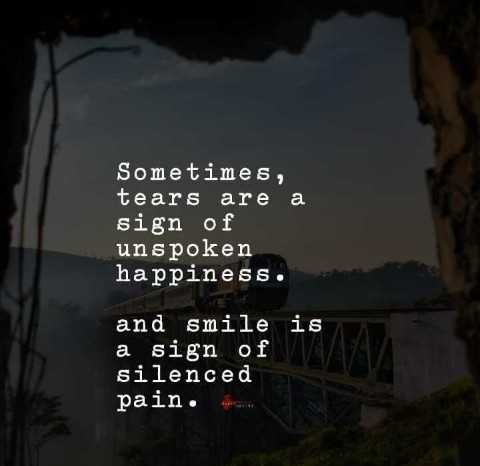 🌆 Typoഗ്രഫി - Sometimes , tears are a sign of unspoken happiness . and smile is a sign of silenced pain . - ShareChat