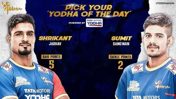 UP ਯੋਧਾ Vs. ਗੁਜਰਾਤ ਫਾਰਚਿਊਨ ਜਾਇੰਟਸ - # YODDHAHUM YOBDHE PCK YOUR YODHA OF THE DAY TATA MOTORS POWERED BY YODHA SHRIKANT JADHAV SUMIT SANGWAN RAID POINTS TACKLE POINTS iter Smart Phone Smart Phone PRO KABADDI WOZ סםןם YODDHA KADD ) TATA MOTORS YADHE TATA MOTORS - ShareChat