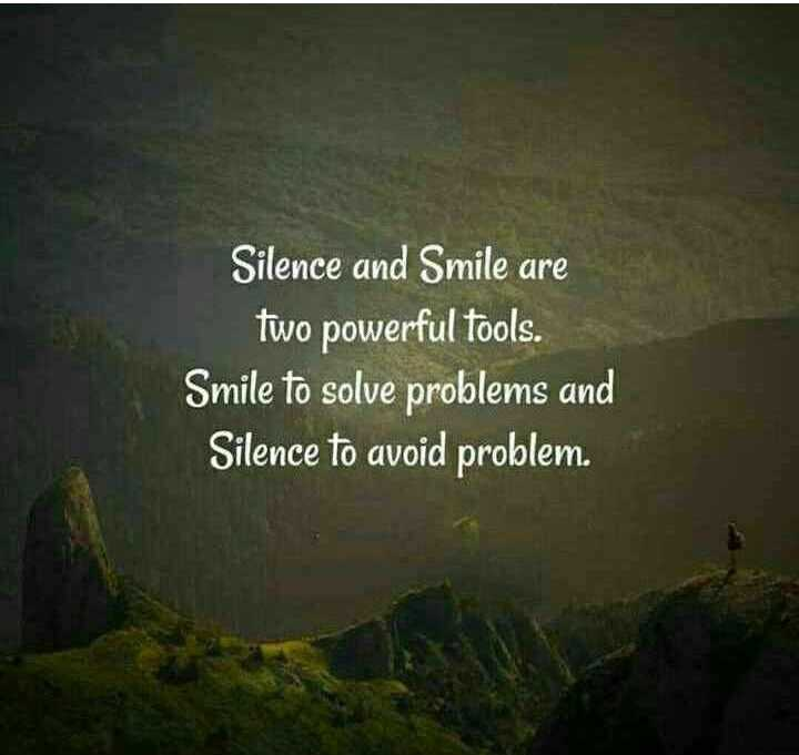 🤳Whatsapp DP - Silence and Smile are two powerful tools . Smile to solve problems and Silence to avoid problem . - ShareChat
