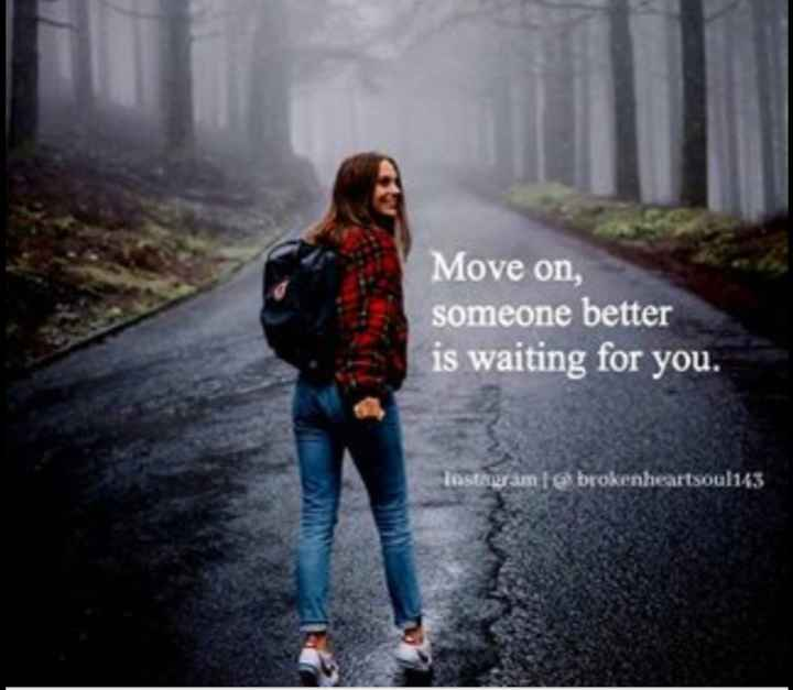 🤳Whatsapp DP - Move on , someone better is waiting for you . Testeuram lebrokenheartsoul143 - ShareChat