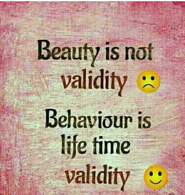 # - Beauty is not i validity : Behaviour is life time validity - ShareChat