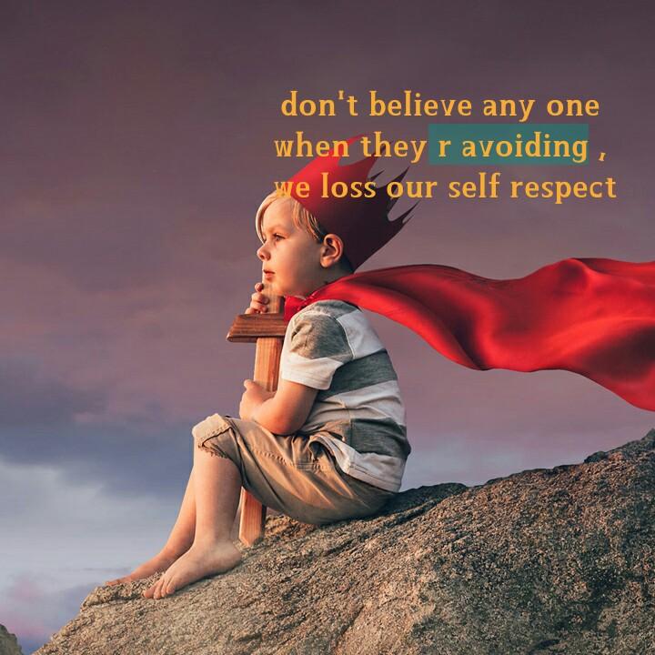 ఆటిట్యూడ్ - don ' t believe any one when they r avoiding , me loss our self respect - ShareChat