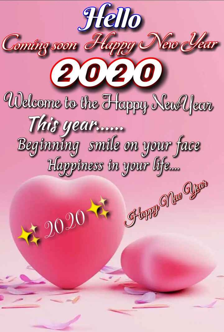advance happy new year 2020 - Hello Coming soon Happy New Year 2020 Welcome to the Happy Neve fear This year . . . . . Beginning smile on your face Happiness in your life . . Glam , NamaOlyan 22020 - ShareChat