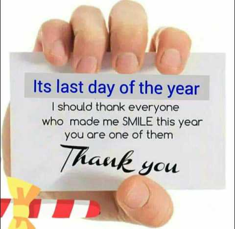 advance happy new year 😊😊 - Its last day of the year I should thank everyone who made me SMILE this year you are one of them Thank you - ShareChat