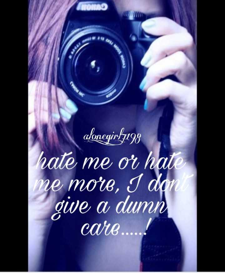 🍻💔alone 💔🍻 - LUN | alonegr 98 hate me or hate me more , I don gwe a dumn care . . . . . . - ShareChat