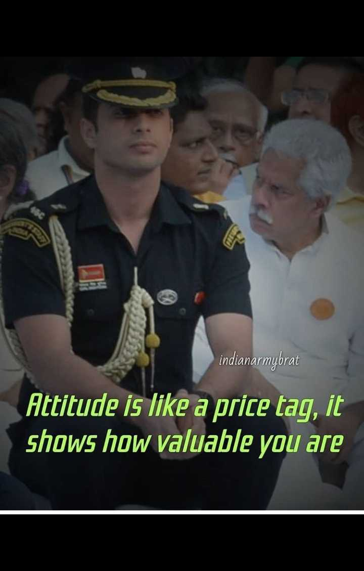 army 👍👍👍👍👍 - indianarmybrat Attitude is like a price tag , it shows how valuable you are - ShareChat