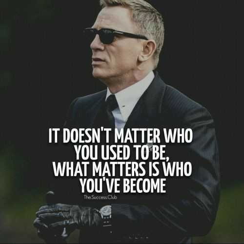 😎attitude 😎 - IT DOESN ' T MATTER WHO YOU USED TO BE , ' WHAT MATTERS IS WHO YOU ' VE BECOME The Success Club - ShareChat