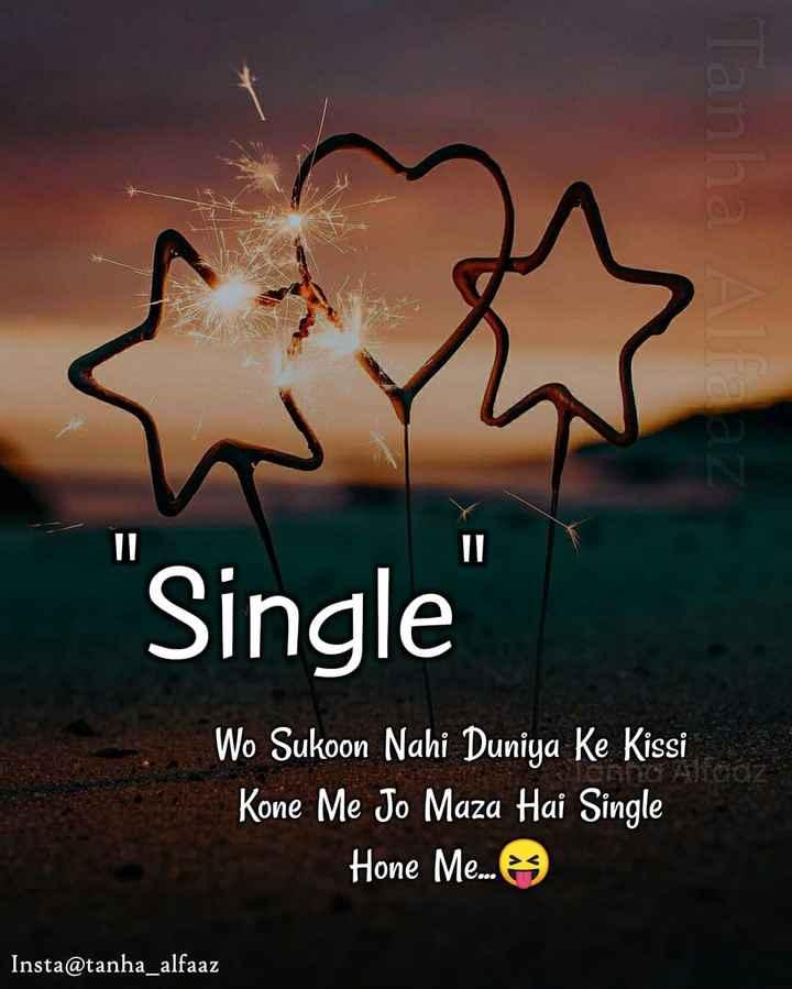😍 awww... 🥰😘❤️ - Single Wo Sukoon Nahi Duniya Ke Kissi Kone Me Jo Maza Hai Single Hone Memes Insta @ tanha _ alfaaz - ShareChat