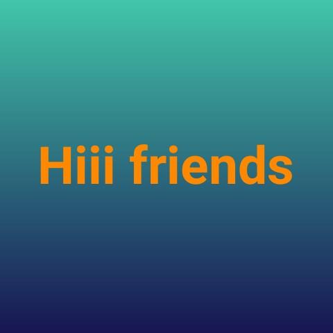 hi friends - Hiji friends - ShareChat