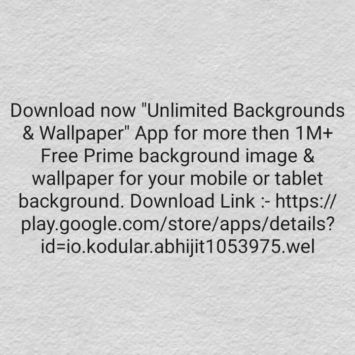 🌈মোবাইল ওয়ালপেপার - Download now Unlimited Backgrounds & Wallpaper App for more then 1 M + Free Prime background image & wallpaper for your mobile or tablet background . Download Link : - https : / / play . google . com / store / apps / details ? id = io . kodular . abhijit 1053975 . wel - ShareChat