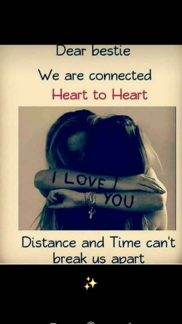 bff😘 - Dear bestie We are connected Heart to Heart I LOVE W YOU Distance and Time can ' t break us apart - ShareChat