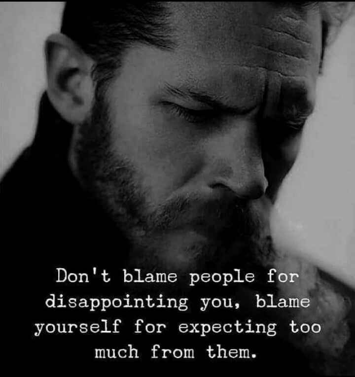 #broken heart💔💔💔 - Don ' t blame people for disappointing you , blame yourself for expecting too much from them . - ShareChat