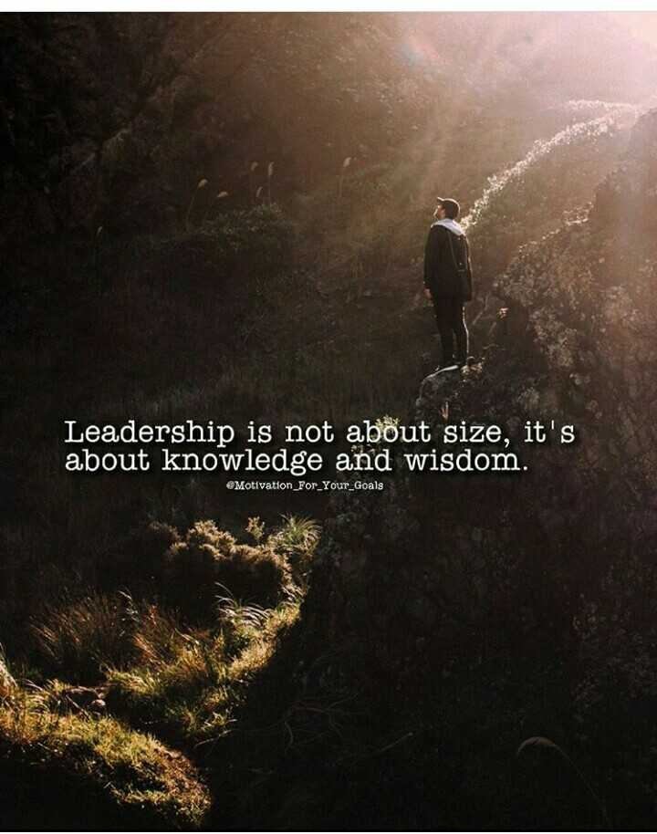cat lover🐈 - Leadership is not about size , it ' s about knowledge and wisdom . Motivation _ For _ Your _ Goals - ShareChat