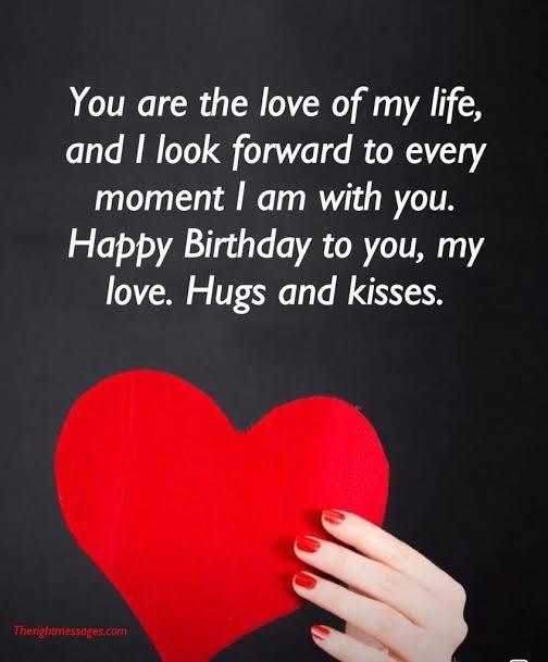 🎂  ਜਨਮਦਿਨ - You are the love of my life , and I look forward to every moment I am with you . Happy Birthday to you , my love . Hugs and kisses . Therightmessages . com - ShareChat