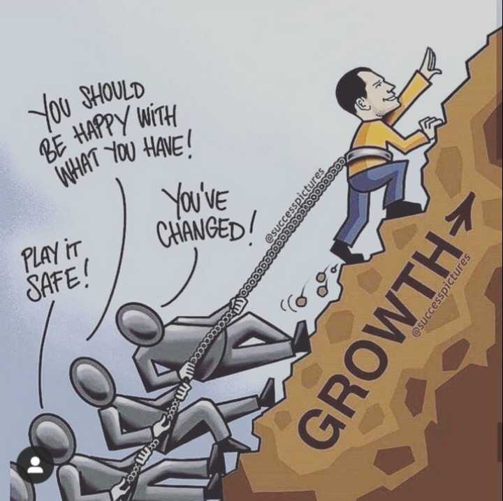 change life - You SHOULD BE HAPPY WITH WHAT YOU HAVET YOU ' VE CHANGED ! PLAY IT SAFE ! @ successpictures 100000000000OODODDDDDDDDDDDDDDDDDDDDD @ successpictures GROWTH ooow o - ShareChat