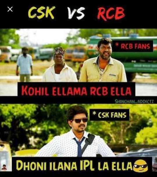 cricket legend's - x CSK VS RCB RCB FANS KOHIL ELLAMA RCB ELLA SHINCHAN - ADDICTZ * CSK FANS 2 DHONI ILANA IPL LA ELLA - ShareChat