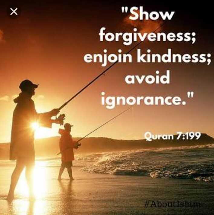 Deeniyaat - Show forgiveness ; enjoin kindness ; avoid ignorance . Quran 78199 Abontsla - ShareChat