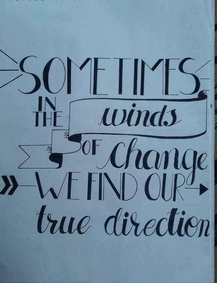 🎨 drawing - SOETIMES THE winds of Change » WEFNDAR , true diredion - ShareChat