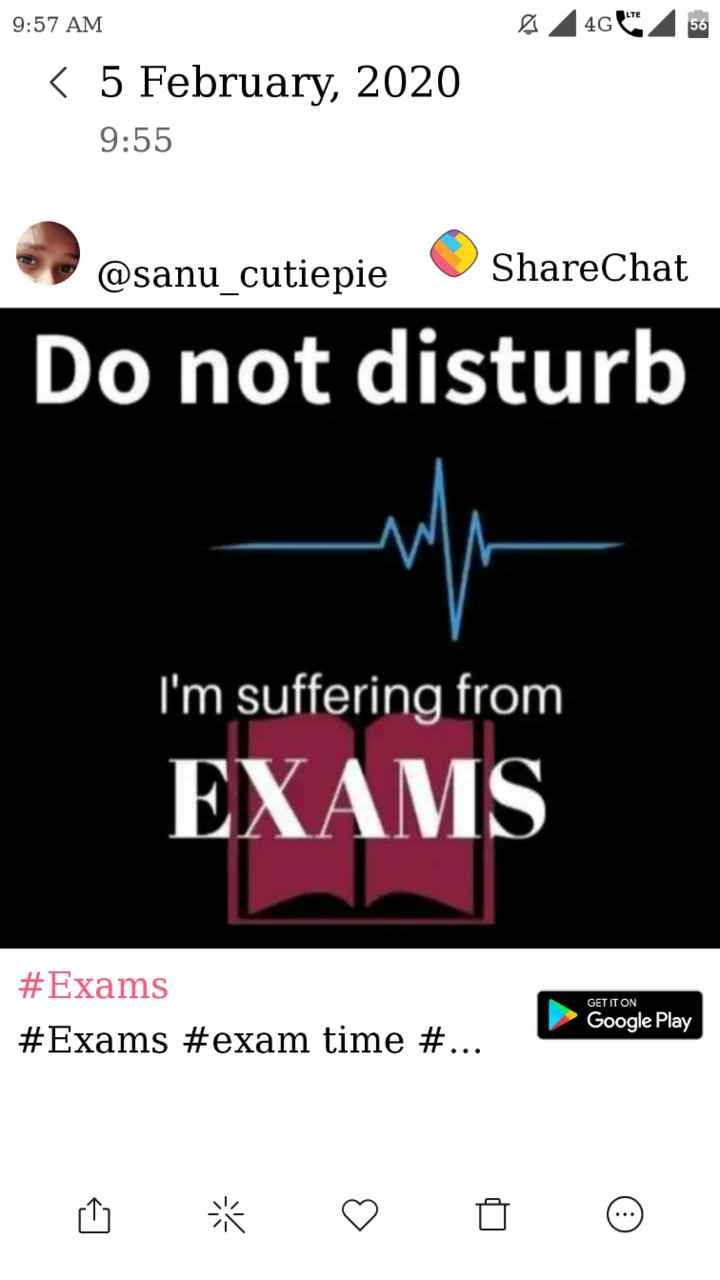 exam time - 9 : 57 AM < 5 February , 2020 9 : 55 @ sanu _ cutiepie ShareChat Do not disturb I ' m suffering from EXAMS # Exams # Exams # exam time # . . . GET IT ON . Google Play - ShareChat