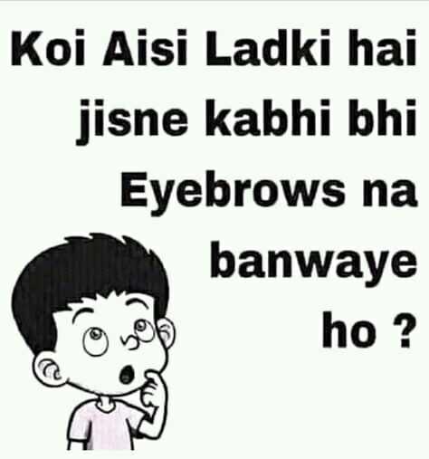 eyebrow - Koi Aisi Ladki hai jisne kabhi bhi Eyebrows na banwaye ho ? - ShareChat