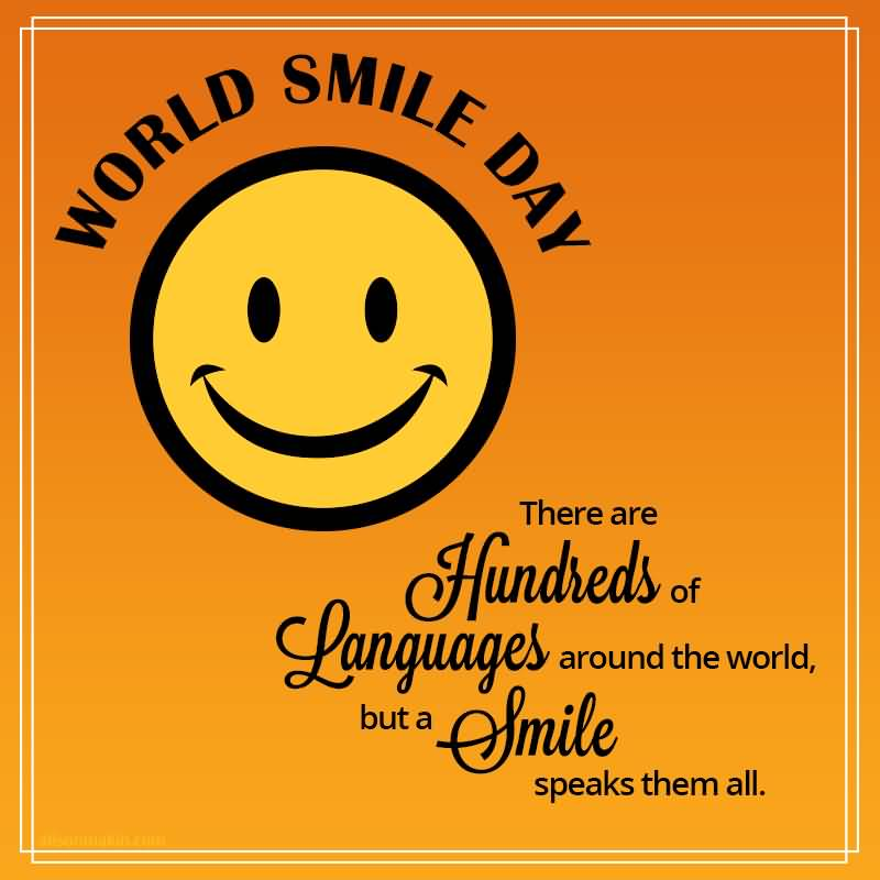 World Smile Day - D SMILE WORLD E DAY There are Hundreds of Languages around the world . ~ buta Smile round the world , but a speaks them all . - ShareChat