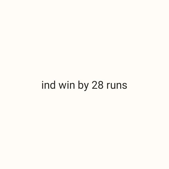 🏏 🇮🇳 ਭਾਰਤ vs ਬੰਗਲਾਦੇਸ਼ 🇧🇩 - ind win by 28 runs - ShareChat
