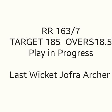 KXIP vs RR - RR 163 / 7 TARGET 185 OVERS18 . 5 Play in Progress Last Wicket Jofra Archer - ShareChat