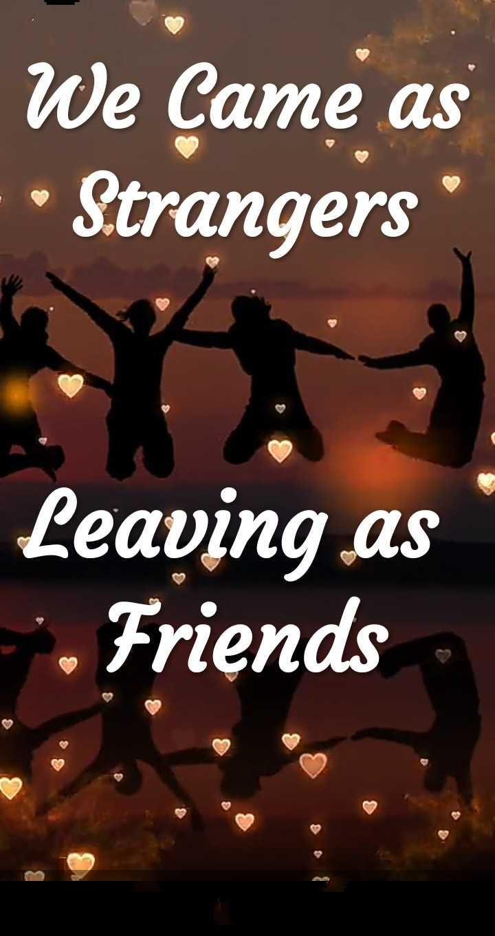 friend - We Came as - Strangers Leaving as Friends - ShareChat