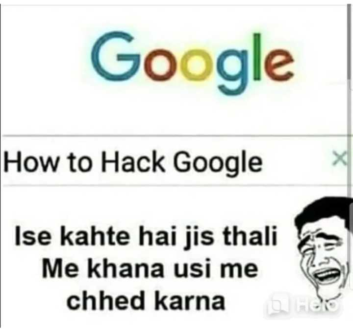 friends forever - Google How to Hack Google Ise kahte hai jis thali Me khana usi me chhed karna HERO - ShareChat